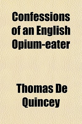 General Books Confessions of an English Opium-Eater by Quincey, Thomas de [Paperback] at Sears.com