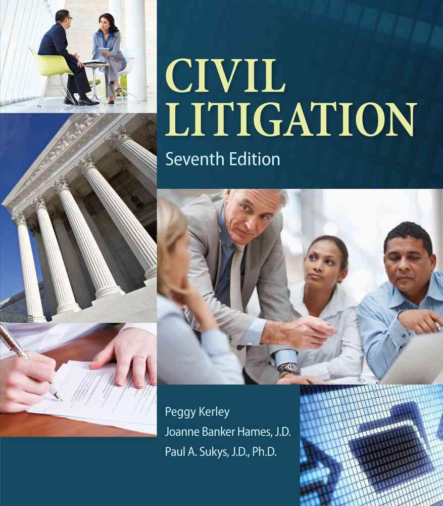 Civil Litigation By Kerley, Peggy/ Hames, Joanne Banker/ Sukys, Paul